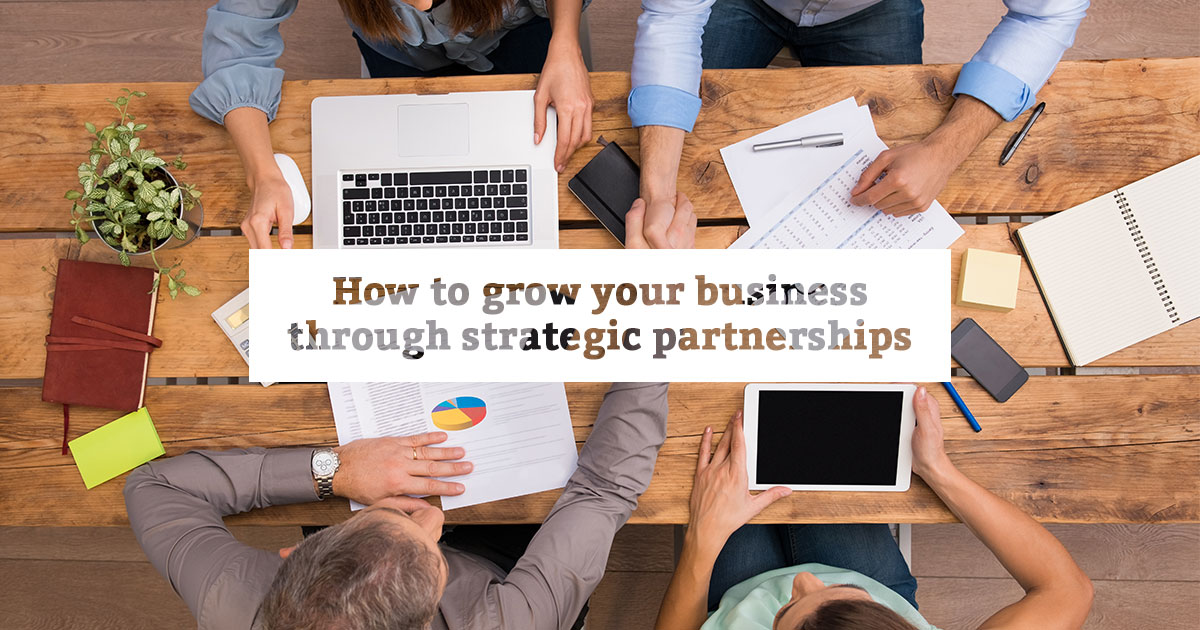 How to grow your business through strategic partnerships