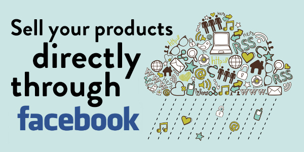 Sell your products through facebook