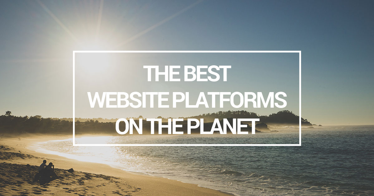 the best website platforms on the planet